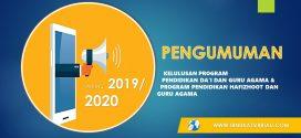 PENGUMUMAN KELULUSAN PROGRAM PENDIDIKAN DA'I DAN GURU AGAMA & PROGRAM PENDIDIKAN HAFIZHOOT DAN GURU AGAMA TAHUN 2019/2020