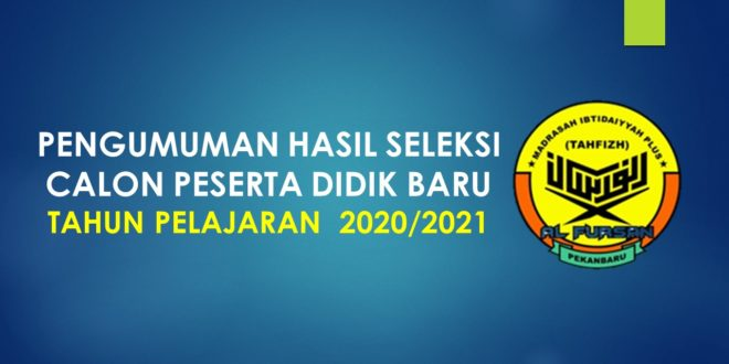 PENGUMUMAN HASIL SELEKSI CALON PESERTA DIDIK BARU TAHUN PELAJARAN  2020/2021